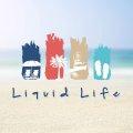 Liquid Life.jpg