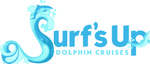 Surfs Up Dolphin Cruises