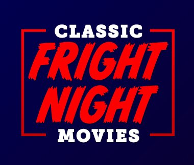 Classic-Fright-Night-Movies-Website-Square_380x325_acf_cropped.jpg