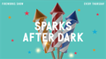 Sparks After Dark - Fireworks Show